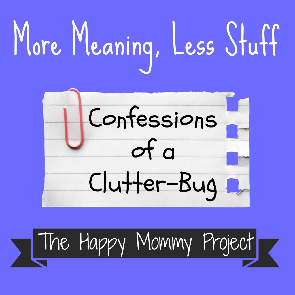 confessions of a clutter bug.jpg