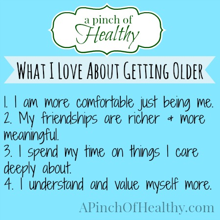 what i love about getting older