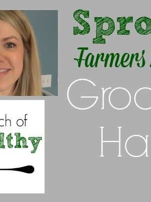 Sprouts Grocery Haul Video| APinchOfHealthy.com