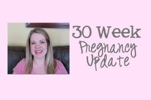 30 week pregnancy update | APinchOfHealthy.com