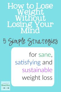 How to Lose Weight Without Losing Your Mind - I did it, and you can do it too! | APinchOfHealthy.com