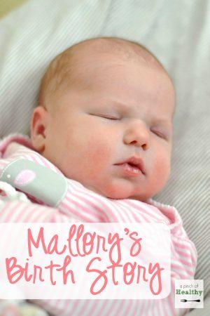 Mallory's Birth Story | APinchOfHealthy.com