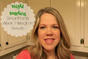 Weight Watchers Smart Points Week 1 Weigh In