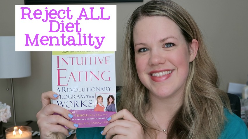 Intuitive Eating: Reject Diet Mentality