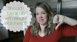 Week 2 Weigh In   Should I Break Up with Weight Watchers?title