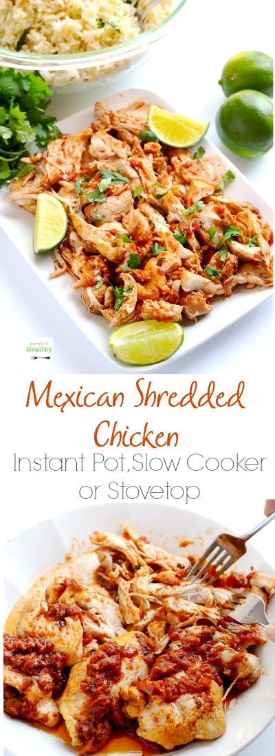 Mexican shredded chicken is so delicious, versatile and EASY. And here are three ways to make it - Instant Pot, slow cooker and stovetop.