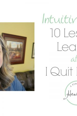 Intuitive Eating | 10 Lessons Learned After I Quit Dieting