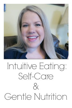 Intuitive Eating: Self-Care & Gentle Nutrition