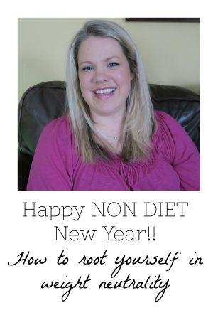 Happy NON DIET New Year! (Intuitive Eating)