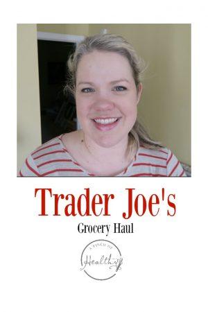 What We Got at Trader Joe's