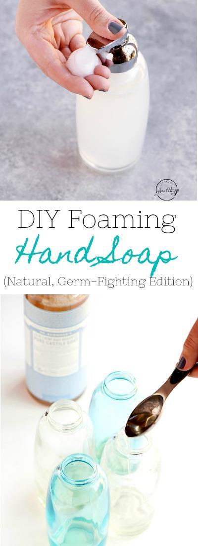 Diy Foaming Hand Soap Immunity Boosting A Pinch Of Healthy